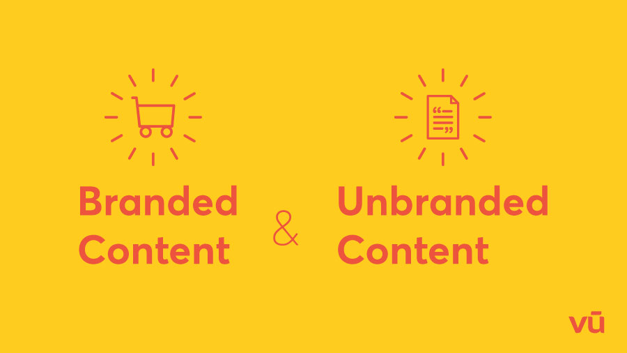 Branded content và unbranded content